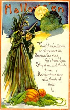 Halloween - Thimbles, buttons, or coins won't do, so win the ring, for I love you. Slip it on and think of me, as your true love will think of thee.