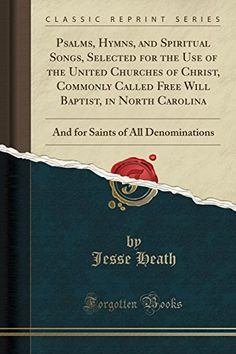Download ebook pdf free httpaazeabookprinciples of psalms hymns and spiritual songs selected for the use of the united churches of christ commonly called free will baptist in north carolina and for fandeluxe Images