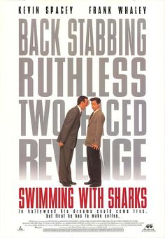 Swimming with Sharks....one of THE best Kevin Spacey movies...ever !