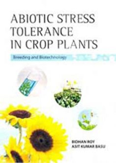 #Abiotic Stress #Tolerance in Crop Plants: #Breeding and #Biotechnology, Bidhan Roy, 9788189422943, The information in the areas of injury and tolerant mechanisms, variability for tolerance, breeding and biotechnology for improvement of crop plants against abiotic stresses are lying unorganized in different articles of journals and edited books.