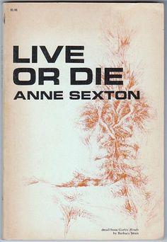 LIVE OR DIE. Anne sexton