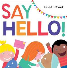 Say Hello! by Linda Davick - Howdy! This friendly and fun picture book celebrates the greatness of greetings.Say HELLO! It's lots of fun. Toddler Storytime, Ways To Say Hello, Book Images, Chapter Books, Book Authors, Read Aloud, Story Time, Book Publishing, Childrens Books