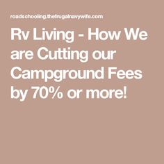 Rv Living - How We are Cutting our Campground Fees by or more! Rv Camping Tips, Travel Trailer Camping, Camping Places, Camping Glamping, Camping Life, Outdoor Camping, Rv Life, Camping Ideas, Camping Baby
