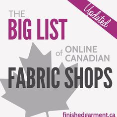 Sewing Fabric The Big List of Canadian Online Fabric Shops - The Finished Garment Sewing Tutorials, Sewing Hacks, Sewing Projects, Sewing Tips, Sewing Blogs, Canadian Quilts, Fabric Canada, Buy Fabric Online, Quilting Tips