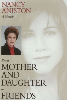 From Mother and Daughter to Friends by Nancy Aniston Hardcover) for sale online