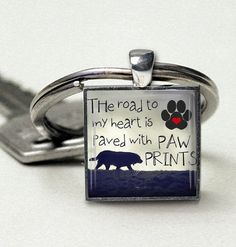 Handmade Dog Lovers Keychain-Dog Quote-Dog Sayings-Dog Owner-Love My Dog-Valentine Day Gift-Handmade Pendant or Keychain-USA Made-Gift Boxed...