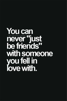 True, I fell in love with my first love an after we broke up I tried so desperately for us to be just friends but. It hurt too much to be just friends knowing deep down you have loved this person and you still do Now Quotes, Quotes To Live By, Forget Me Quotes, My Heart Hurts Quotes, Sad Life Quotes, Inspirational Quotes Pictures, Great Quotes, Quotes With Pictures, I Love You Pictures