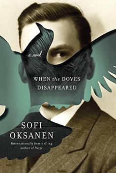 When the Doves Disappeared: A novel by Sofi Oksanen http://www.amazon.com/dp/0385350171/ref=cm_sw_r_pi_dp_44NUub05QGV6J