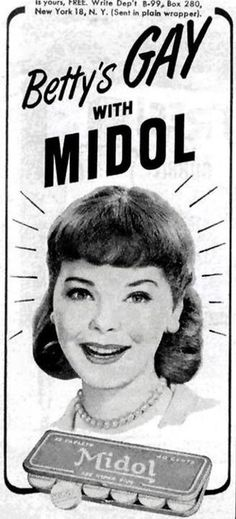 Betty's Gay, Vintage Midol Ad. I don't remember this ad but  who knew Midol made you gay? Lol