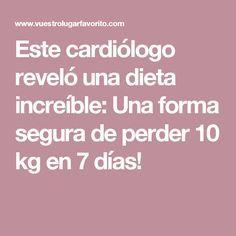 Este cardiólogo reveló una dieta increíble: Una forma segura de perder 10 kg en 7 días!