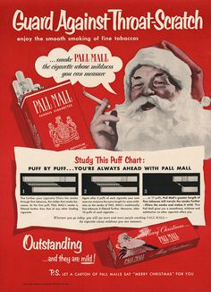 Cigarette Ads - Santa Smoking. I can picture Christmas morning...the house reeks of smoke and alcohol. Geez...I thought Christmas was about kids.