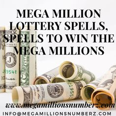 Powerful lottery spells that work to win Mega Millions and to get Mega Millions winning numbers.