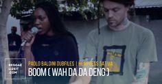 Paolo Baldini DubFiles feat. Hempress Sativa - Boom [Wah Da Da Deng] (VIDEO)  #BoomWahdadaDeng #Dubfiles #DubFilesatSongEmbassy #Forelock #HempressSativa #HempressSativa #LaTempestaDub #MellowMood #PaoloBaldini #PaoloBaldini #PaoloBaldiniDubFiles
