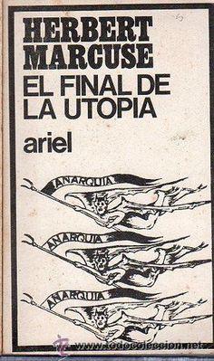 El final de la utopía / marcuse traducción castellana de Manuel Sacristán