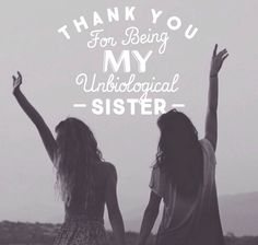 Thank you for being my unbiological sister quotes quote friendship quotes friend quotes sister quotes Soul Sister Quotes, Cute Sister Quotes, Besties Quotes, Cute Quotes, Best Friend Sister Quotes, Bestfriends, Birthday Quotes For Best Friend, Friends Like Sisters Quotes, Best Friend Quotes Meaningful