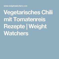 Vegetarisches Chili mit Tomatenreis Rezepte   Weight Watchers