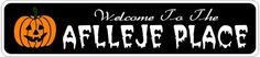 AFLLEJE PLACE Lastname Halloween Sign - Welcome to Scary Decor, Autumn, Aluminum - 4 x 18 Inches by The Lizton Sign Shop. $12.99. Great Gift Idea. Rounded Corners. Predrillied for Hanging. 4 x 18 Inches. Aluminum Brand New Sign. AFLLEJE PLACE Lastname Halloween Sign - Welcome to Scary Decor, Autumn, Aluminum 4 x 18 Inches - Aluminum personalized brand new sign for your Autumn and Halloween Decor. Made of aluminum and high quality lettering and graphics. Made to last for...
