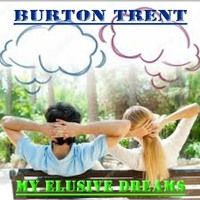 My Elusive Dreams - Burton Trent by Burton Trent Country Music on SoundCloud