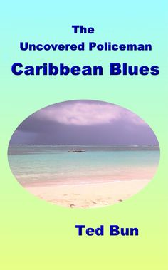 Book 6 of the Rags to riches series. The Uncovered Policeman - Caribbean Blues. #naturistfiction #naturist #nudist #naturism #nudism