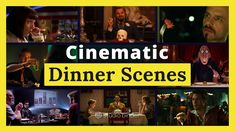 The Dinner Scene — How to Direct Dinner & Dialogue Film Making, Screenwriting, Cinematography, Storytelling, Eve, Dinner, Lighting, Youtube, Movies