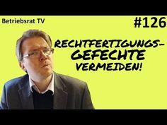 Rechtfertigungsgefechte vermeiden! - Betriebsrat TV (Folge 126) - YouTube