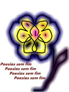 Desenho; Flor, Poesias sem Fim
