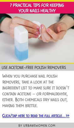 7 practical tips for keeping your nails healthy - Use acetone-free polish removers