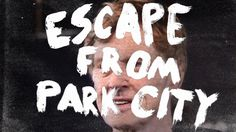 Escape From Park City by JOHNS MOVIES