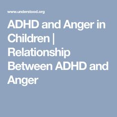 ADHD and Anger in Children | Relationship Between ADHD and Anger