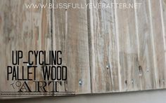 Blissfully Ever After: Upcycling: Pallet Wood Projects