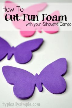 Tips and tricks for cutting craft foam with your Silhouette. Includes cut settings!
