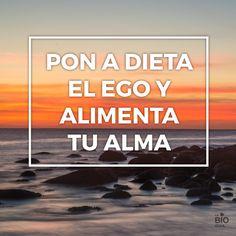 #ego #alma #dieta #quotes #frases