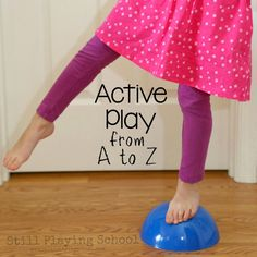 Indoor Gross Motor Ideas for Kids from A to Z