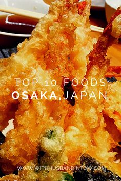 Top 10 Foods to Eat in Osaka, #Japan / #food #travel #Asia