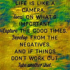 Life is like a camera. Over You Quotes, Overnight Oatmeal, Oatmeal Recipes, Life Is Like, Be Yourself Quotes, Good Times, Positive Quotes, Things To Think About, At Least