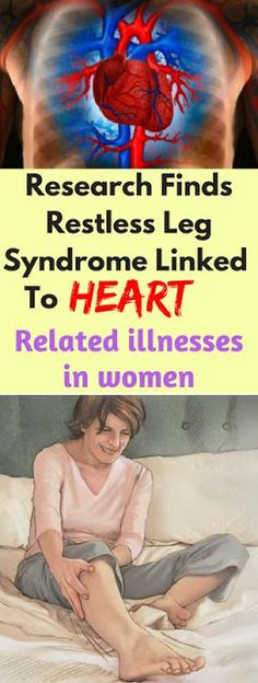 Research Finds Restless Leg Syndrome Linked To Heart-Related Illnesses In Women