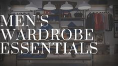 Mens Wardrobe Essentials Ashley Weston