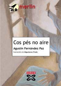 Cos pés no aire-Agustín fernández Paz- Editorial Xerais