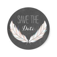 A save the date sticker featuring an illustration of a pair of feathers. Perfect for a boho wedding! Background is chalkboard inspired.