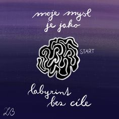 moje mysl je jako labyrint bez cíle #blizenec #mysl #citat #inspirace #umeni #art #ilustrace #labyrint Joko, Arabic Calligraphy, Quotes, Art, Quotations, Art Background, Kunst, Arabic Calligraphy Art, Performing Arts