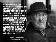 ah, Albert Jacquard! True Quotes, Words Quotes, Best Quotes, Sayings, Never Stop Dreaming, French Quotes, Reflexology, Live Love, Beautiful Words
