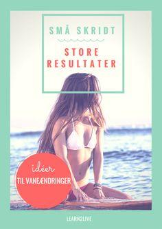 Små ændringer i dine vaner - store resultater Vans, Fitness, Sports, Movies, Movie Posters, Spiritual, Hs Sports, Films, Van