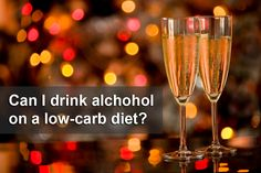 Alcohol on a low-carb diet - yes or no?
