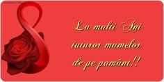 La multi Ani tuturor mamelor de pe pamânt!!