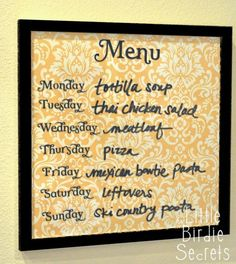 Weekly Menu Board ... so easy! Just use a picture frame and dry-erase marker
