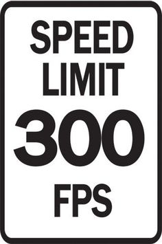 Average speed 285 max is 300 feet per second (fps)