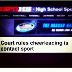Court of law declares cheerleading is a contact sport! High School Cheer, College Cheer, School S, All Star Cheer, Cheer Mom, Cheerleading Quotes, Contact Sport, Cheer Dance, Football And Basketball