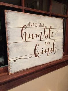 ed1a55a7d Items similar to Always stay humble and kind- rustic sign- wooden sign-  pallet sign- country lyrics- inspirational signs- gift for her- the blue  barnette on ...