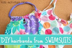 One of the most clever ideas I have seen in awhile!  Upcycle old swimming suits!  Girly Things: How To Make a Hairband or Bracelet