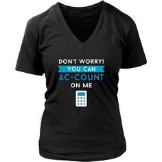 Don't worry You can AC-COUNT On Me Accountants T-shirt - District Unisex Shirt / Navy / S | Unique tees, hoodies, tank tops  - 1